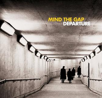 Mind The Gap - Departure